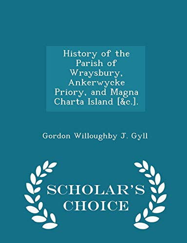 History of the Parish of Wraysbury, Ankerwycke: Gordon Willoughby J