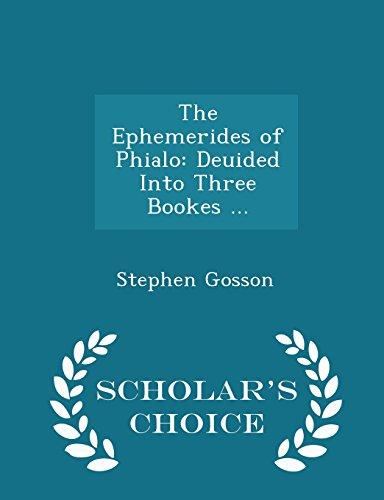9781293970119: The Ephemerides of Phialo: Deuided Into Three Bookes ... - Scholar's Choice Edition