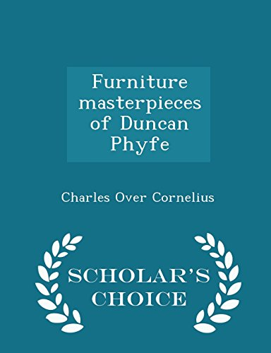 Furniture Masterpieces of Duncan Phyfe - Scholar's: Charles Over Cornelius