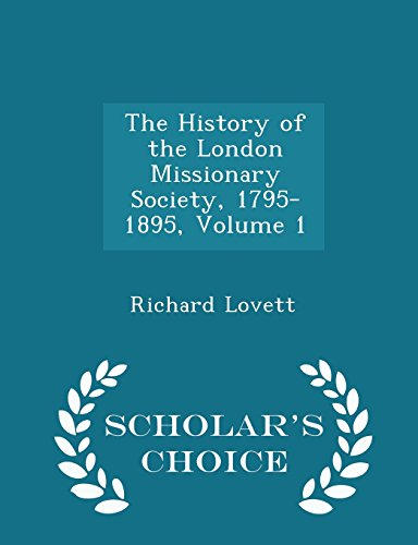 9781293980071: The History of the London Missionary Society, 1795-1895, Volume 1 - Scholar's Choice Edition