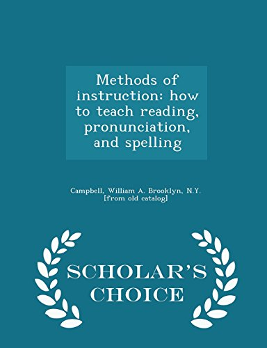 9781293982204: Methods of instruction: how to teach reading, pronunciation, and spelling - Scholar's Choice Edition