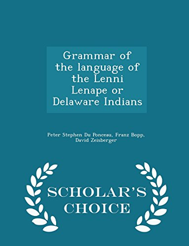 9781293985137: Grammar of the language of the Lenni Lenape or Delaware Indians - Scholar's Choice Edition