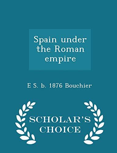 9781293986325: Spain under the Roman empire - Scholar's Choice Edition