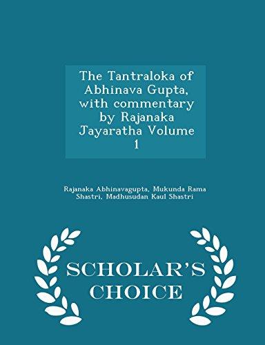 9781293990025: The Tantraloka of Abhinava Gupta, with commentary by Rajanaka Jayaratha Volume 1 - Scholar's Choice Edition