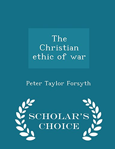 9781293993262: The Christian ethic of war - Scholar's Choice Edition
