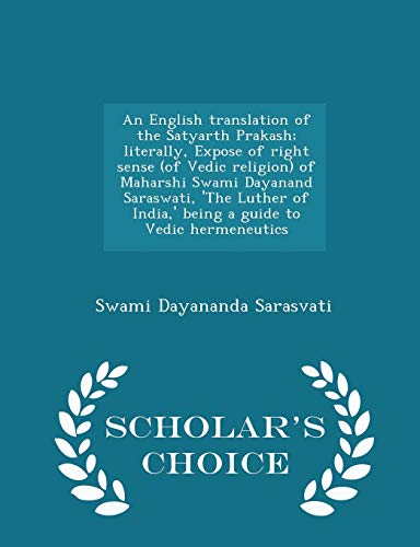 An English translation of the Satyarth Prakash;: Swami Dayananda Sarasvati