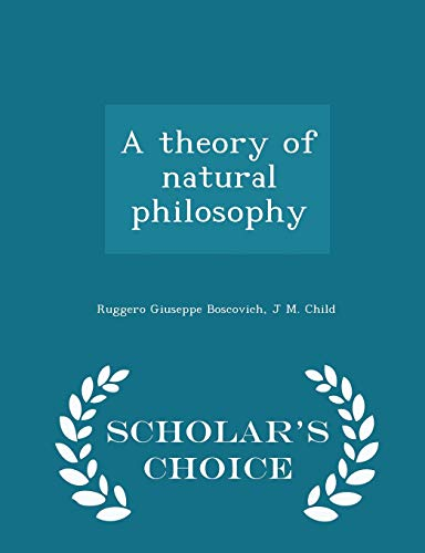 9781293996928: A Theory of Natural Philosophy - Scholar's Choice Edition