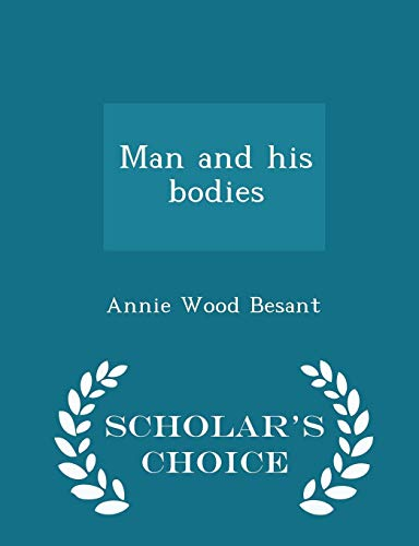 9781293997956: Man and his bodies - Scholar's Choice Edition