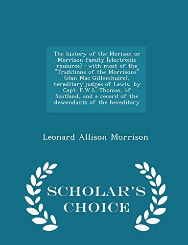 The History of the Morison or Morrison: Leonard Allison Morrison