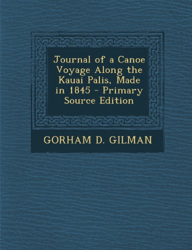 9781294001676: Journal of a Canoe Voyage Along the Kauai Palis, Made in 1845
