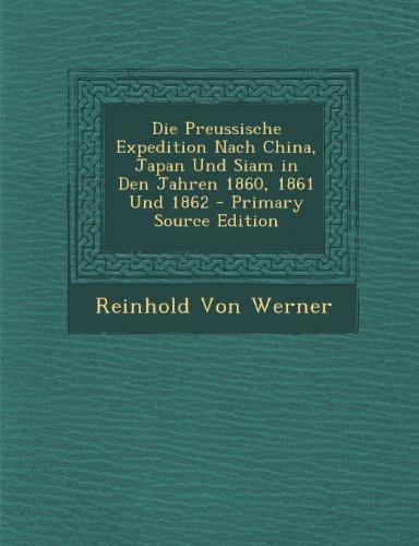 9781294003946: Die Preussische Expedition Nach China, Japan Und Siam in Den Jahren 1860, 1861 Und 1862 (German Edition)