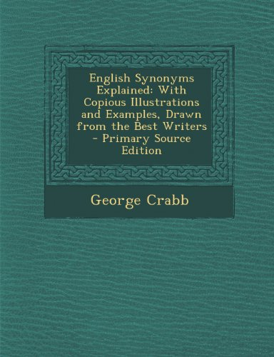 9781294006718: English Synonyms Explained: With Copious Illustrations and Examples, Drawn from the Best Writers
