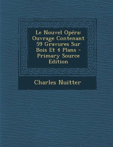 9781294011897: Le Nouvel Opera: Ouvrage Contenant 59 Gravures Sur Bois Et 4 Plans