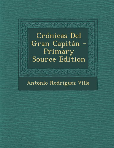 9781294013594: Crónicas Del Gran Capitán - Primary Source Edition (Spanish Edition)