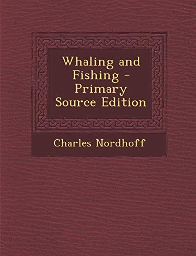 9781294016854: Whaling and Fishing