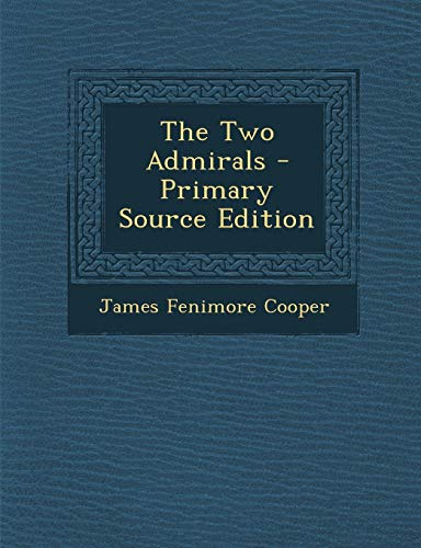 9781294018926: The Two Admirals - Primary Source Edition