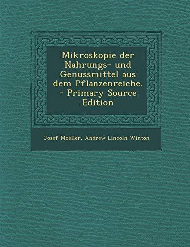 9781294019282: Mikroskopie Der Nahrungs- Und Genussmittel Aus Dem Pflanzenreiche. - Primary Source Edition