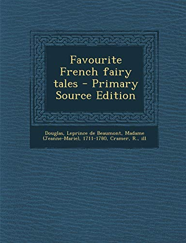 9781294036197: Favourite French fairy tales - Primary Source Edition