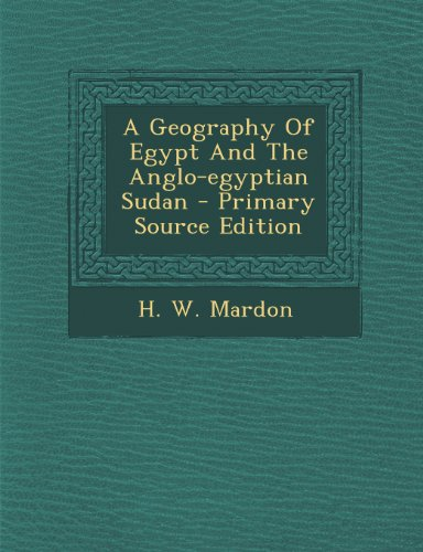 9781294037507: A Geography Of Egypt And The Anglo-egyptian Sudan