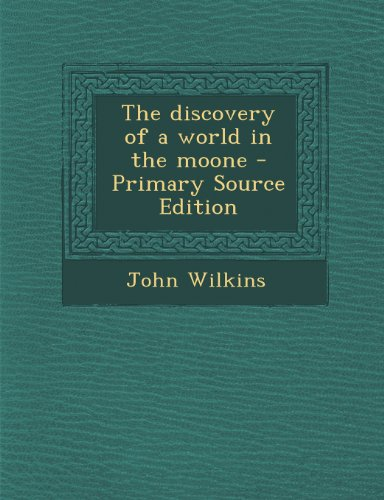 9781294038689: The discovery of a world in the moone
