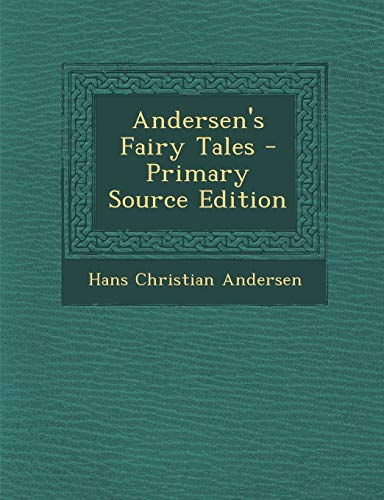 9781294040576: Andersen's Fairy Tales - Primary Source Edition
