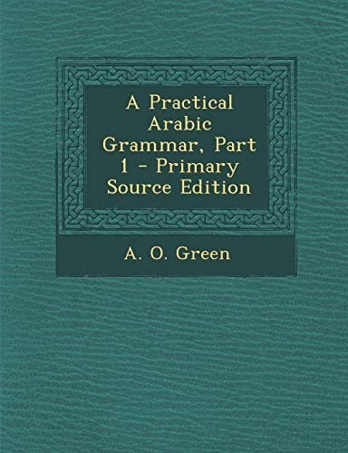9781294041566: A Practical Arabic Grammar, Part 1