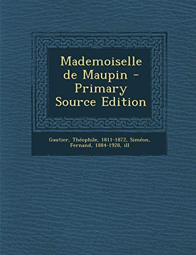 9781294043010: Mademoiselle de Maupin - Primary Source Edition
