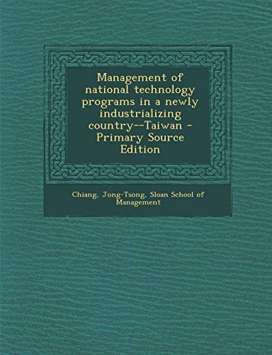 9781294043201: Management of national technology programs in a newly industrializing country--Taiwan