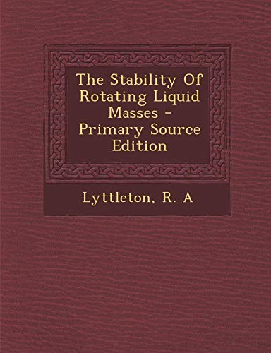 9781294048336: The Stability Of Rotating Liquid Masses - Primary Source Edition