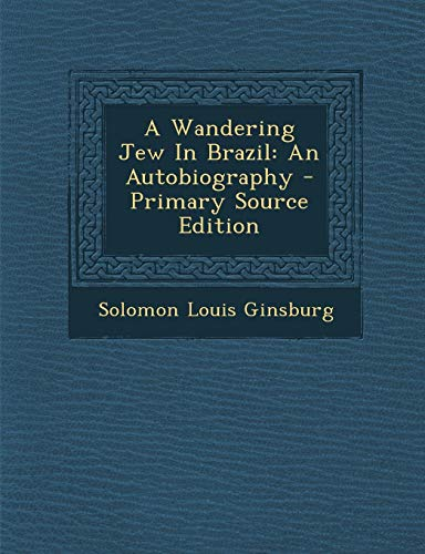 9781294050261: A Wandering Jew in Brazil: An Autobiography