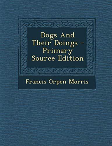 9781294050384: Dogs And Their Doings