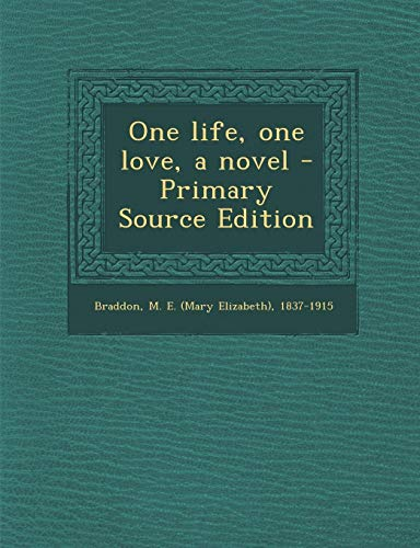 9781294052678: One life, one love, a novel - Primary Source Edition