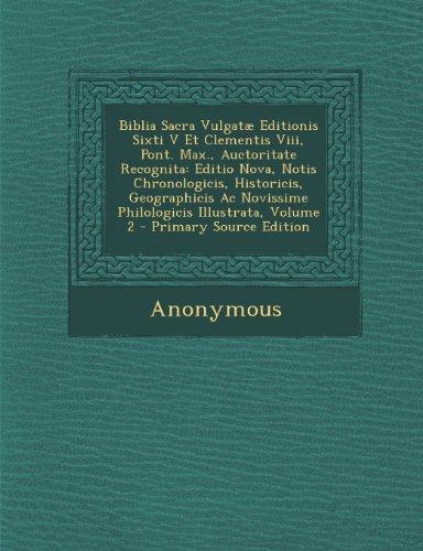 9781294059059: Biblia Sacra Vulgatæ Editionis Sixti V Et Clementis Viii, Pont. Max., Auctoritate Recognita: Editio Nova, Notis Chronologicis, Historicis, ... Illustrata, Volume 2 - Primary Source Edition