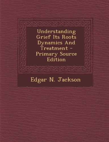 9781294062196: Understanding Grief Its Roots Dynamics And Treatment