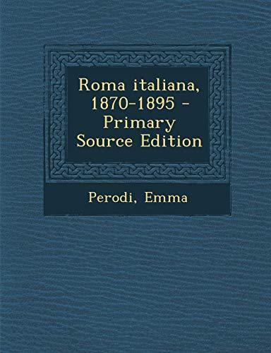 9781294062288: Roma italiana, 1870-1895 - Primary Source Edition (Italian Edition)
