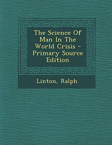9781294063292: The Science Of Man In The World Crisis