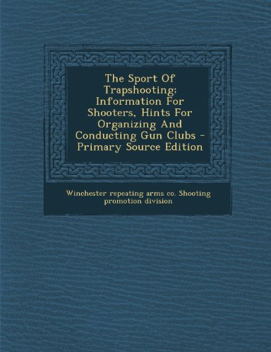 9781294064220: The Sport Of Trapshooting; Information For Shooters, Hints For Organizing And Conducting Gun Clubs