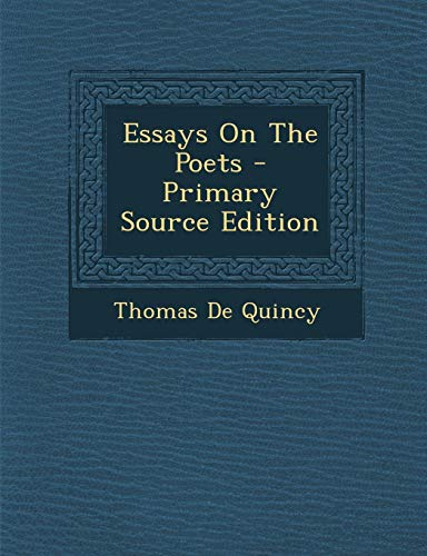 Essays On The Poets - Primary Source Edition: Quincy, Thomas De