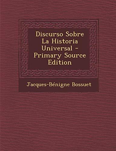 9781294068679: Discurso Sobre La Historia Universal - Primary Source Edition