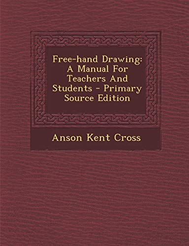 9781294069966: Free-hand Drawing: A Manual For Teachers And Students