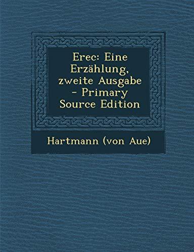 9781294072782: Erec: Eine Erzählung, zweite Ausgabe - Primary Source Edition (German Edition)