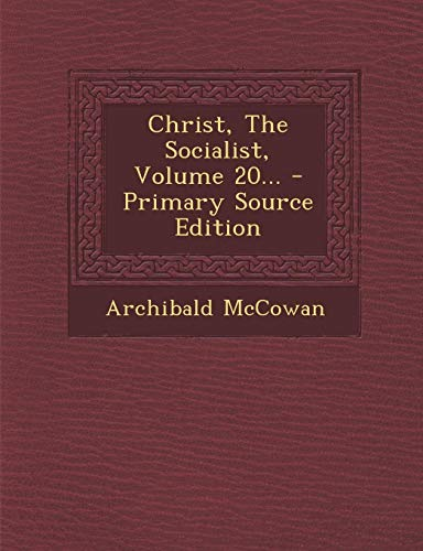9781294073338: Christ, The Socialist, Volume 20...