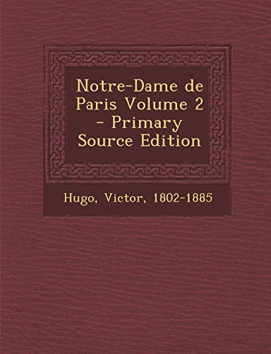 9781294081654: Notre-Dame de Paris Volume 2 - Primary Source Edition (French Edition)