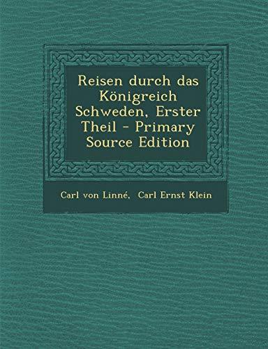 9781294082774: Reisen Durch Das Konigreich Schweden, Erster Theil - Primary Source Edition