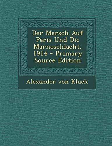 9781294085447: Der Marsch Auf Paris Und Die Marneschlacht, 1914