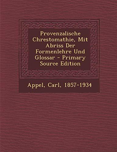 9781294086901: Provenzalische Chrestomathie, Mit Abriss Der Formenlehre Und Glossar (German Edition)