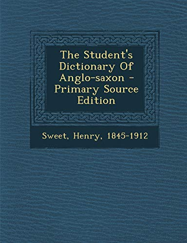9781294087038: The Student's Dictionary Of Anglo-saxon