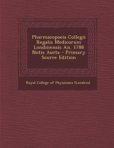 9781294096030: Pharmacopoeia Collegii Regalis Medicorum Londinensis An. 1788 Notis Aucta (Latin Edition)