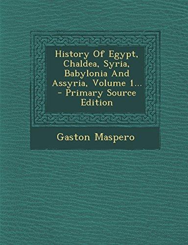 9781294104551: History Of Egypt, Chaldea, Syria, Babylonia And Assyria, Volume 1.