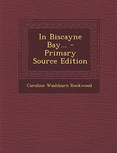 9781294105732: In Biscayne Bay... - Primary Source Edition